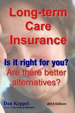 Long-Term Care Insurance, Updated 2013 Edition : Is It Right for You? Are...