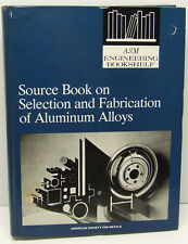 ASM SELECTION AND FABRICATION OF ALUMINUM ALLOYS EXCELLENT CONDITION