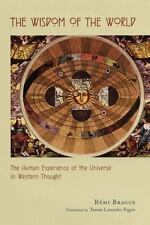 The Wisdom of the World : The Human Experience of the Universe in Western.