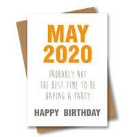 Funny Virus Isolation Birthday Card - May 2020 Not The Best Time For A Party