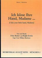 """"""" Ich küsse Ihre Hand, Madame... """" Fritz Rotter und Ralph Erwin"""