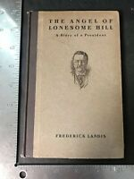 Frederick Landis - The Angle Of Lonesome Hill - Theodore Roosevelt 1910 HC
