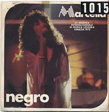 "MARCELLA BELLA - Negro - VINYL 7"" 45 LP 1975 VG+/VG- CONDITION"