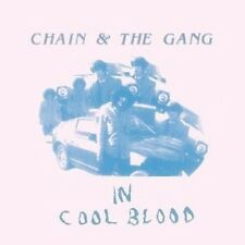 "CHAIN AND THE GANG ""IN COOL BLOOD""  CD NEU"