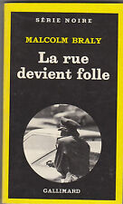 La rue devient folle  - Malcolm Braly -Série Noire n°1792. nrf 1980 .Paul Kinnet
