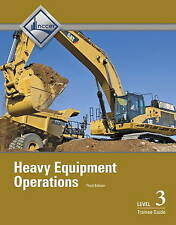 USED (LN) Heavy Equipment Operations Level 3 Trainee Guide (3rd Edition) by NCCE