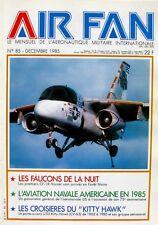 Air Fan n°85 - 1985 - CF 18 Hornet - Les porte avions USS KITTY HAWK -