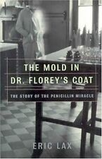 The Mold in Dr. Floreys Coat: The Story of the Pe
