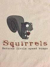 Squirrels... Nature's Little Speed Bumps - Men's 2XL T-Shirt 100% Cotton