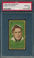 1911 T205 Chas S Dooin Piedmont PSA 2.5 *OBGcards*