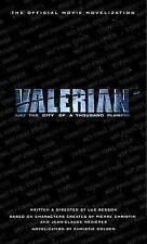Valerian and the City of a Thousand Planets. The Official Movie Novelization by