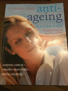 Dr Geraldine Mitton's Anti-ageing Handbook practical steps to staying youthful.