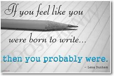 If You Feel Like You Were Born To Write - New Classroom Motivational Poster