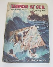 Terror at Sea and other Incredible True Adventures by Don L. Wulffson 1986