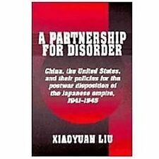 A Partnership for Disorder: China, the United States, and their Policies for the
