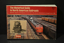 LIVRE TRAIN - THE HISTORICAL GUIDE TO NORTH AMERICAN RAILROADS HISTORIES FIGURES