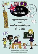 The méthode, apprendre l'anglais avec des chansons et des jeux 5-7 ans — Hanot S