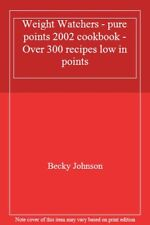 Weight Watchers - pure points 2002 cookbook - Over 300 recipes low in points,Be