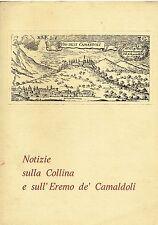 NOTIZIE SULLA COLLINA E SULL'ERAMO DE' CAMALDOLI ed.il sebeto  1969