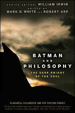 Batman and Philosophy: The Dark Knight of the Soul - by White & Arp Paperback