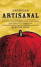 American Artisanal: Finding the Country's Best Real Food, from Cheese to Chocola