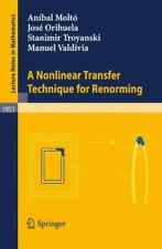 A Nonlinear Transfer Technique for Renorming 1951 by Anibal Molto, Manuel...