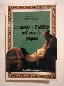 LA MORTE E L'ALDILÀ NEL MONDO PAGANO di Carlo Pascal libro Fratelli Melita 1987