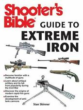 Shooter's Bible Guide to Extreme Iron~Most Powerful Guns in History~Snipercraft