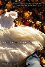 NEW - Living Dead Girl by Scott, Elizabeth
