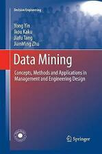 Data Mining: Concepts, Methods and Applications in Management and Engineering De