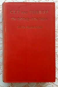 CUT AND THRUST THE SUBTLETY OF THE SABRE  BY LEON BERTRAND 1927 1ST ED.FENCING