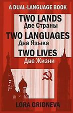 Two Lands, Two Languages, Two Lives by Lora Gridneva (2010, Paperback)