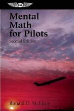 Mental Math for Pilots: A Study Guide: By McElroy, Ronald D.