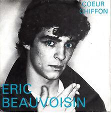 """7"""" 45 TOURS FRANCE ERIC BEAUVOISIN """"Coeur Chiffon / Etre Un Loup"""" 80'S"""