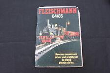 E216 Catalogue train Fleischmann Ho 1984/1985 F 116 pages etat occasion + prix