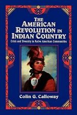 The American Revolution in Indian Country: Crisis and Diversity in Native Americ