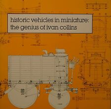 Historic Vehicles in Miniature : The Genius of Ivan Collins by Ron B....