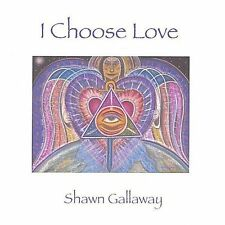 Gallaway, Shawn : I Choose Love CD