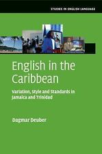 Studies in English Language: English in the Caribbean : Variation, Style and...