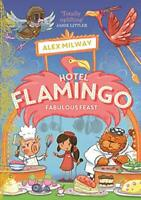 Hotel Flamingo: Fabulous Feast by Milway, Alex, NEW Book, FREE & FAST Delivery,