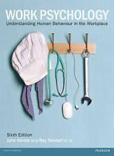 Work Psychology by John Arnold (author), Ray Randall (author), Prof Fiona Pat...