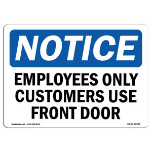 OSHA Notice - Employees Only Customers Use Front Door Sign | Heavy Duty