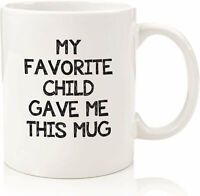 My Favorite Child Gave Me This Funny Coffee Mug - Best Mom & Dad Valentines D...