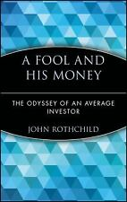 A Fool and His Money : The Odyssey of an Average Investor by John Rothchild