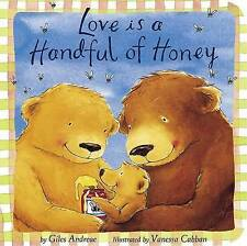 NEW Love Is a Handful of Honey (Padded Board Books) by Giles Andreae