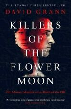 Killers of the Flower Moon Oil Money Murder and the Birth of the FBI New