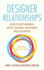 Designer Relationships by Mark A. Michaels and Patricia Johnson (2015, Paperback