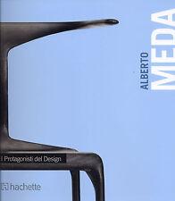 ALBERTO MEDA, I PROTAGONISTI DEL DESIGN - HACHETTE 2011