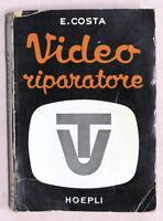 Radiotecnica - E. Costa - Video riparatore - Hoepli 1955