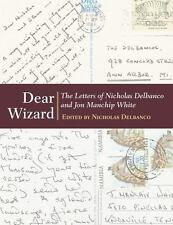 Dear Wizard: The Letters of Nicholas Delbanco and Jon Manchip White